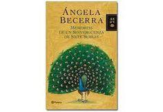 Memorias de un sinvergüenza de siete suelas. Ángela Becerra