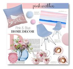 """""""Color Challenge: Pink and Blue"""" by anitadz ❤ liked on Polyvore featuring interior, interiors, interior design, home, home decor, interior decorating, Martha Stewart, LSA International, Dot & Bo and Royal Albert"""