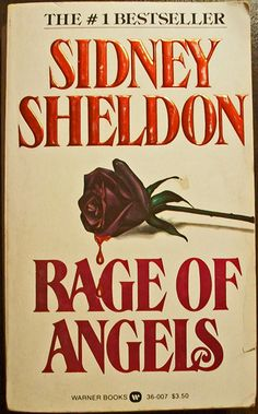 """Rage of Angels  Author: Sidney Sheldon  """"A Page Turner Most Likely To Succeed.""""--The Washington Post. """"Better Than 'The Other Side of Midnight'... Springing One Surprise After Another, Page After Irresistible Page.""""--Boston Herald American."""