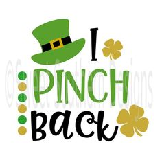 I Pinch back St Patricks Day SVG DXF PDF instant download design for cricut or silhouette by SSDesignsStudio on Etsy https://www.etsy.com/listing/584164443/i-pinch-back-st-patricks-day-svg-dxf-pdf