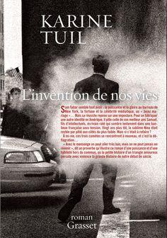 Karine TUIL - L'invention de nos vies (Grasset)
