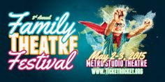 3rd Annual Family Theatre Festival May 2-3, 2015