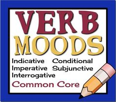 VERB MOODS: Indicative, Imperative, Interrogative, Conditional, Subjunctive (Common Core) from Presto Plans on TeachersNotebook.com - (20 pages) - These Common Core aligned resources will allow your students to easily understand, locate, and form verbs in the indicative, imperative, interrogative, conditional, and subjunctive mood.