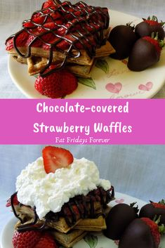 Waffles baked with strawberries and chocolate inside then topped with more strawberries and chocolate!!!!