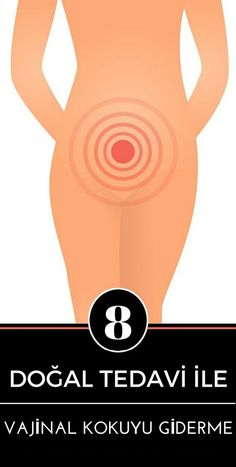 Vajina kokuya ne sebep olur ve doğal yollarla nasıl yok edilir?