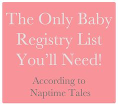 Naptime Tales: Must Have Baby Registry Items