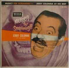 Jerry Colonna at his best...Music? For Screaming!!!