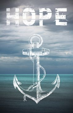 hope..the anchor of my soul