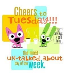 Cheers to Tuesday quotes quote days of the week tuesday tuesday quotes happy tuesday