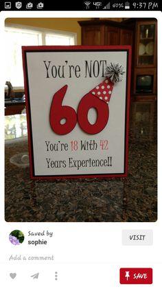 handmade birthday card … die cut 60 wearing a party hat … fun sentiment … - Diy Birthday Cards 60th Birthday Cards, Good Birthday Presents, Mom Birthday Gift, Handmade Birthday Cards, Birthday Wishes, Funny Birthday, 60 Birthday Party Ideas, 60th Birthday Ideas For Dad, Husband Birthday