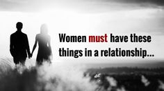 "The question stands ""what do women want in a relationship?"" There are many myths to what women want, but here are 5 things they must have in a relationship."