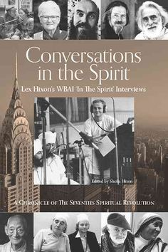 Conversations in the Spirit: Lex Hixon's Wbai 'in the Spirit' Interviews: a Chronicle of the Seventies Spiritual ...