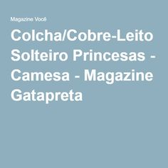 Colcha/Cobre-Leito Solteiro Princesas - Camesa - Magazine Gatapreta