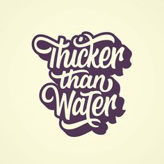 Thicker Than Water designed by Wells Collins. Connect with them on Dribbble; Hand Lettering Styles, Brush Lettering, Lettering Design, Graphic Design Fonts, Drawing Letters, Typography Inspiration, Typography Letters, Words Quotes, Instagram Posts