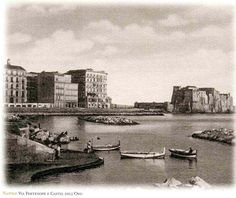 IL BLOG DI ALFREDO LUONGO: NAPOLI FOTO ANTICA VIA PARTENOPE E CASTEL DELL' OV... Historical Images, Naples, Past, Italy, Painting, Vintage, Blog, Past Tense, Painting Art