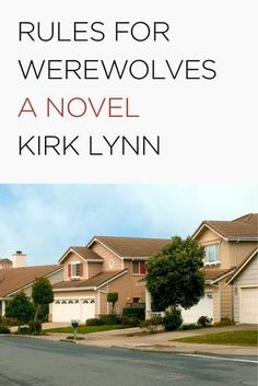 Rules for Werewolves by Kirk Lynn - October 13th 2015 by Melville House