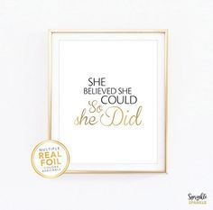 Gold foil Print She believed she could so she did by sofsprints