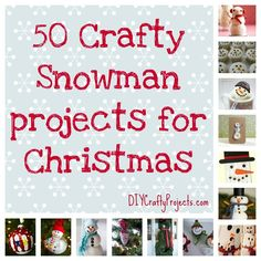 50 Cute Crafty Snowman Projects for Christmas