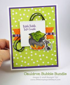 Stampin' Up! Toil & Trouble Suite Week -Day 4 Cauldron Bubble Bundle card shared by Dawn Olchefske Halloween Paper Crafts, Up Halloween, Halloween Projects, Halloween Cards, Halloween Decorations, Fall Cards, Holiday Cards, Toil And Trouble, Thanksgiving Cards