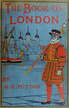 G.E. Mitton... The Book of London 1922