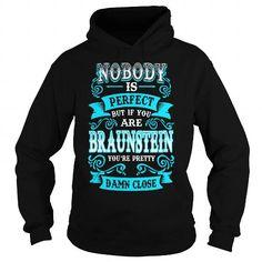 Cool BRAUNSTEIN BRAUNSTEINYEAR BRAUNSTEINBIRTHDAY BRAUNSTEINHOODIE BRAUNSTEIN NAME BRAUNSTEINHOODIES  TSHIRT FOR YOU T shirts