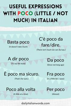 The word 'poco' means 'a little' or 'not much' in Italian and it is used in many different expressions including the ones you see here. Italian Grammar, Italian Vocabulary, Vocabulary Words, Italian Love Phrases, Italian Words, Italian Quotes, Italian Lessons, French Lessons, Spanish Lessons