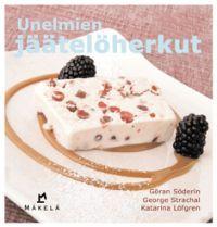 Unelmien jäätelöherkut - Tekijä: Göran Söderin, George Strachal, Katarina Löfgren 19,30€