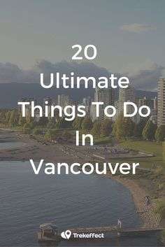 Wondering what to do in Vancouver? Looking for things to do in Vancouver? From thrilling outdoor adventures to selfies with the world's oldest steam-powered clock, we've rounded up over a dozen of fabulous and cool things to do in Vancouver. Check them out!