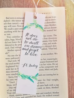 """It does not do to dwell on dreams and forget to live"" -J.K. Rowling Calligraphy and watercolor bookmarks <3"