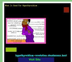 What Is Good For Hypothyroidism 122149 - Hypothyroidism Revolution!