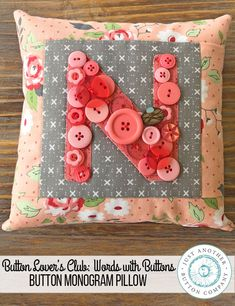 Learn how to add fun button monograms to small pillows, pincushions, bowl fillers, and other decor with buttons from Just Another Button Company! Craft Tutorials, Sewing Tutorials, Sewing Crafts, Applique Patterns, Pincushion Patterns, Monogram Pillows, Arts And Crafts, Paper Crafts, Small Pillows