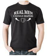 Real Men Change Diapers T Shirt T-shirt - $18.25
