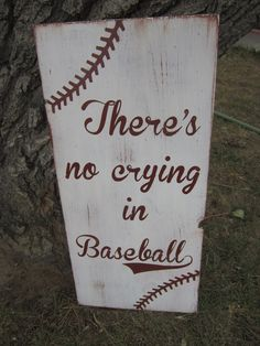 Theres no crying in Baseball - Hand Painted Distressed Sign. $45.00, via Etsy.  pretty sure i can try and make this. it would be a fun summer art project.