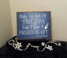 Only An Act Of True Love Can Thaw A Frozen by CraftyWitchesDecor, $24.95