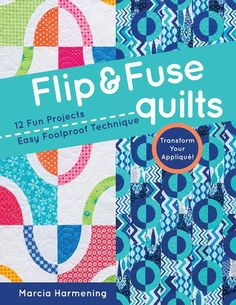 Flip & Fuse Quilts by Happy Stash Quilts | Happy Stash Quilts
