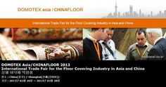 DOMOTEX Asia/CHINAFLOOR 2013 International Trade Fair for the Floor Covering Industry in Asia and China 상해 바닥재 박람회