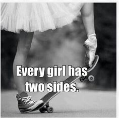 every girl has two sides (Step Dance) Tomboy Quotes, Girly Quotes, Me Quotes, Funny Quotes, You Rock Quotes, Edgy Quotes, Crush Quotes, Wisdom Quotes, Step Dance