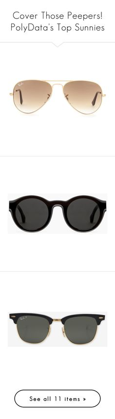 """""""Cover Those Peepers! PolyData's Top Sunnies"""" by polyvore ❤ liked on Polyvore featuring polydata, accessories, eyewear, sunglasses, glasses, lunettes, multi, tortoiseshell glasses, logo sunglasses and mirrored lens sunglasses"""