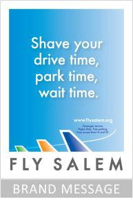 The messaging to support the Fly Salem campaign focused on the specific advantages of flying out of Salem instead of Portland. Messaging! http://www.optimizemybrand.com/2016/01/04/brand-messaging-more-powerful-than-design/