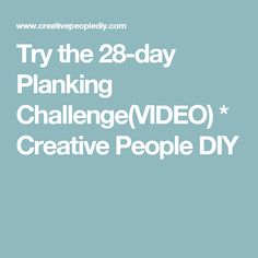 Try the 28-day Planking Challenge(VIDEO) * Creative People DIY
