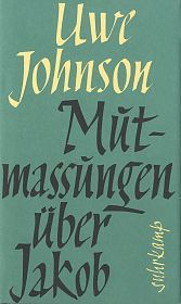 Uwe Johnson - Mutmaßungen über Jakob
