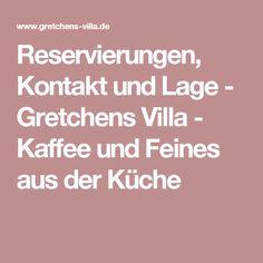 Reservierungen, Kontakt und Lage - Gretchens Villa - Kaffee und Feines aus der Küche