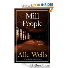 Mill People by Alle Wells (historical fiction).