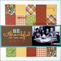 Be Thankful - Scrapbook.com - Clean design for a Thanksgiving layout!
