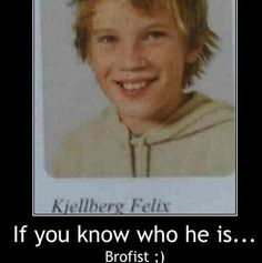 Another picture of fetus pewdiepie (aka Felix! Danisnotonfire, Amazingphil, Bae, Cryaotic, Youtube Gamer, Markiplier, Pewdiepie Meme, Felix Pewdiepie, Septiplier