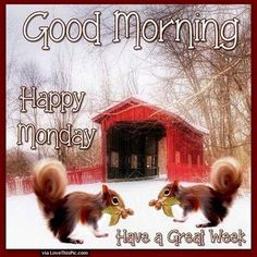 Winter Good Morning Happy Monday Image Quote monday good morning monday quotes… Good Morning Winter, Good Morning Happy Monday, Good Morning God Quotes, Good Morning Picture, Good Morning Greetings, Morning Pictures, Happy Thursday, Morning Images, Weekend Greetings