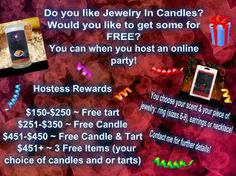 """Host your own Jewelry in Candles online party. Contact me at: https://www.jewelryincandles.com/store/johnnagray In the top right hand corner click on """"Contact Me"""", then fill in the form. In the comments section please leave the days you wish to host your party. Candles and wax tarts are 100% soy. 21 oz. Candles are $24.95 and 5.5 oz wax tarts are $15.95."""
