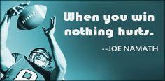 When you win nothing hurts -Joe Namath Football Signs, Football Fever, Panthers Football, Football Quotes, Youth Football, Alabama Football, Football Motivation, Athlete Quotes, Joe Namath