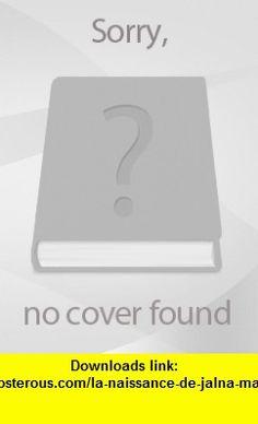 La naissance de jalna Mazo de la Roche ,   ,  , ASIN: B0000DU41S , tutorials , pdf , ebook , torrent , downloads , rapidshare , filesonic , hotfile , megaupload , fileserve