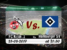 free premiership football streaming | Bundesliga | 1. FC Köln Vs.Hamburger SV | live stream | 25-08-2017